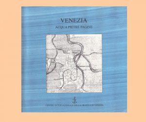 Venezia acqua pietre e pagine